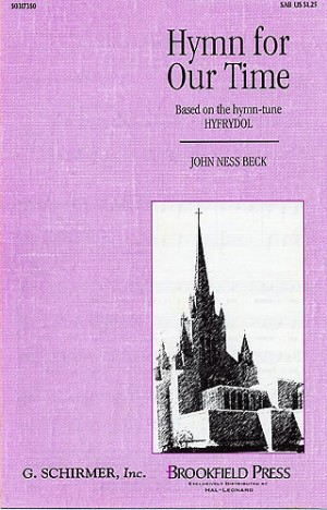 John Ness Beck: Hymn For Our Time (SAB)