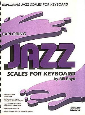 Bill Boyd: Exploring Jazz Scales for Keyboard