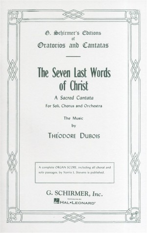 Theodore Dubois: The Seven Last Words Of Christ