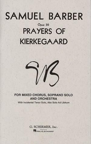 Samuel Barber: Prayers Of Kierkegaard Op.30