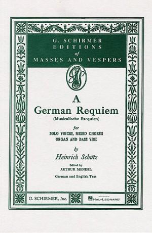 Heinrich Schutz: German Requiem (Musicalische Exequien)- Vocal Score