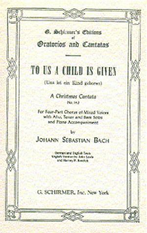 Johann Sebastian Bach: To Us A Child Is Given Cantata No.142
