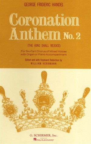 G. F. Handel: The King Shall Rejoice (Coronation Anthem No. 2)