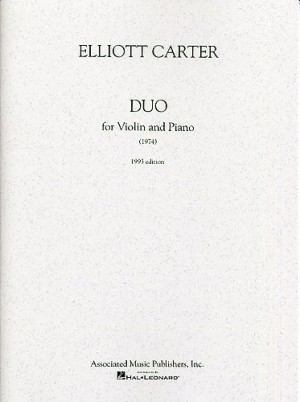 Elliott Carter: Duo For Violin And Piano