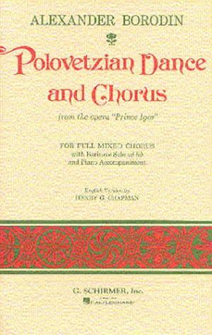 Alexander Borodin: Polovetzian Dance And Chorus (Prince Igor)