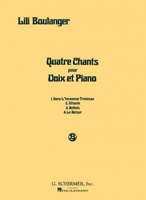 Lili Boulanger: Quatre Chants Pour Voix Et Piano
