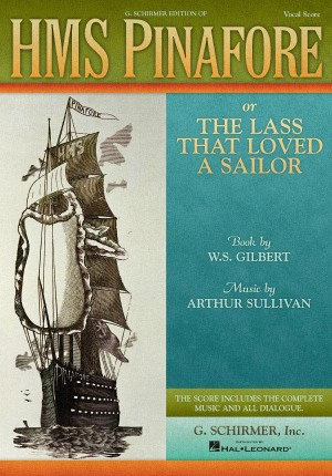 Gilbert And Sullivan: HMS Pinafore (Vocal Score)
