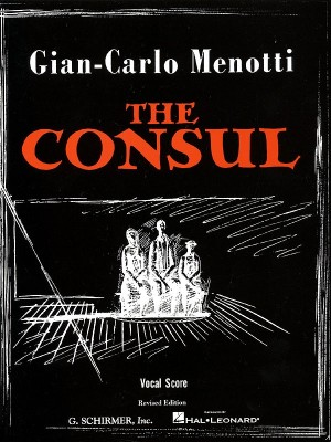 Gian-Carlo Menotti: The Consul (Vocal Score)