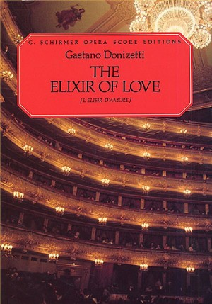 Gaetano Donizetti: L'Elisir d'Amore (Vocal Score)- Schirmer Edition