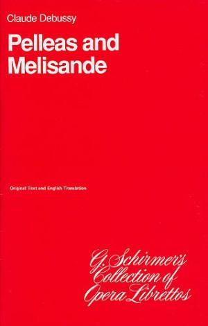 Claude Debussy: Pelleas And Melisande (Libretto)