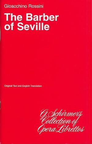 Gioacchino Rossini: The Barber Of Seville (Libretto)