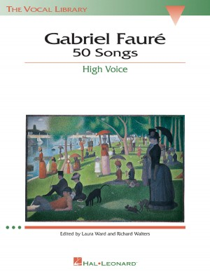Gabriel Fauré: 50 Songs High Voice