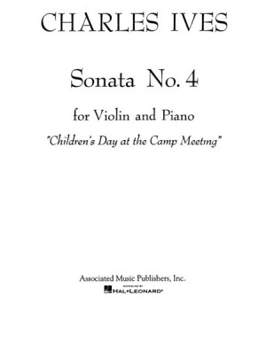 Charles E. Ives: Sonata No. 4: Childrens Day at the Camp Meeting