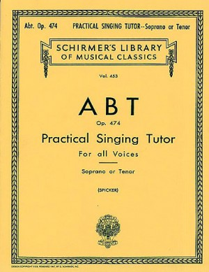 Franz Abt: Practical Singing Tutor (Complete) Soprano/Tenor