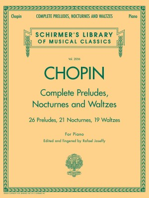 Frederic Chopin: Complete Preludes, Nocturnes And Waltzes (Updated Edition)