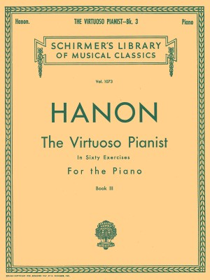 Hanon: The Virtuoso Pianist In Sixty Exercises For The Piano III