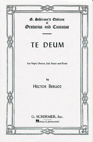 Hector Berlioz: Te Deum (Vocal Score)