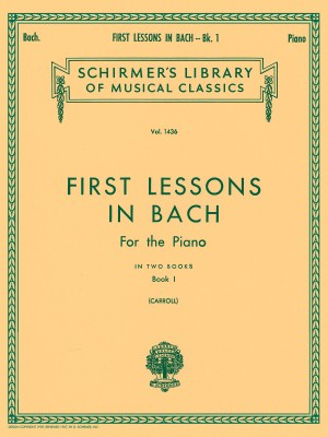 J.S. Bach: First Lessons In Bach Book 1