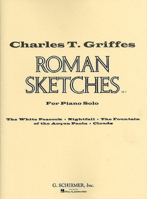Charles T. Griffes: Roman Sketches Op.7