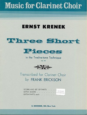 Ernst Krenek: 3 Short Pieces In The 12-Tone Technique (Clarinet Choir)