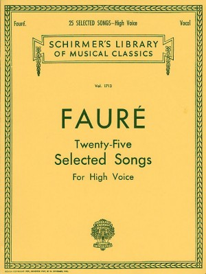 Gabriel Fauré: Twenty-Five Selected Songs