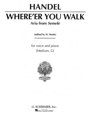 G.F. Handel: Where'er You Walk (Medium Voice)