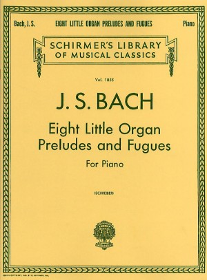Johann Sebastian Bach: Eight Little Organ Preludes And Fugues For Piano