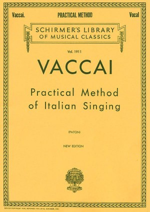 Nicola Vaccai: Practical Method Of Italian Singing For High Soprano