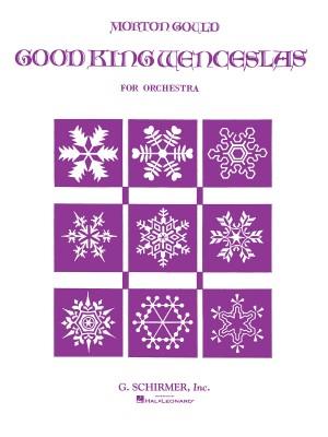 Morton Gould: Good King Wenceslas