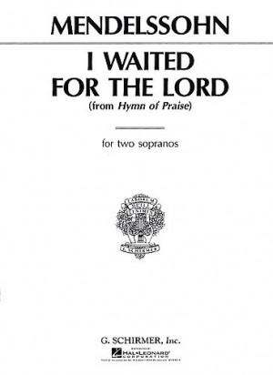 Felix Mendelssohn: I Waited For The Lord (Hymn Of Praise)