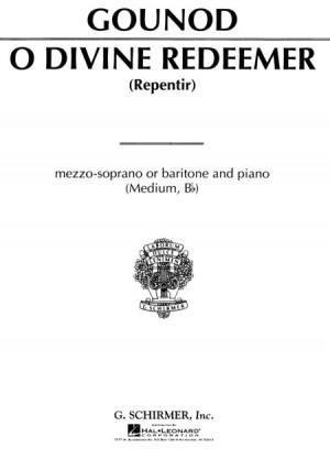 Charles Gounod: O Divine Redeemer (Medium Voice)
