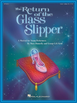 George L.O. Strid_Mary Donnelly: The Return of the Glass Slipper (Musical)