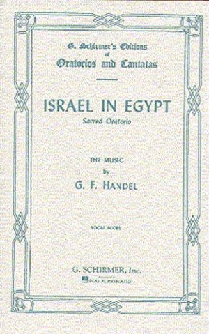 G. F. Handel: Israel In Egypt (Vocal Score)- Schirmer Edition