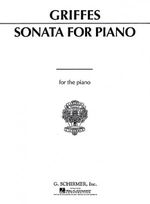 Charles T. Griffes: Sonata For The Piano