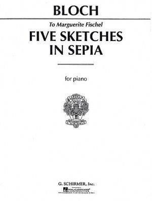 Ernest Bloch: Five Sketches In Sepia