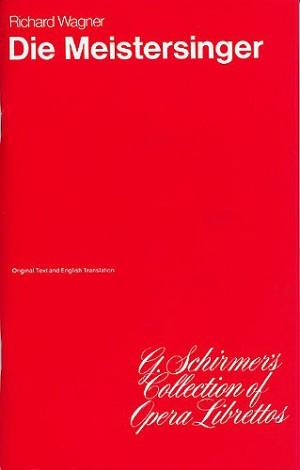 Richard Wagner: Die Meistersinger Von Nurnberg (Libretto)