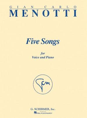 Gian Carlo Menotti: Five Songs
