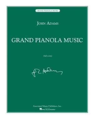 John Adams: Grand Pianola Music (Full Score)