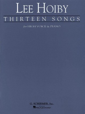 Lee Hoiby: Thirteen Songs For Voice And Piano