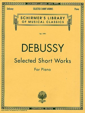 Claude Debussy: Selected Short Works For Piano