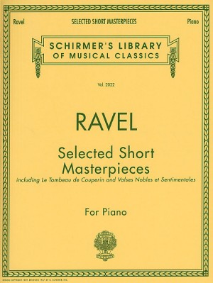 Maurice Ravel: Selected Short Masterpieces