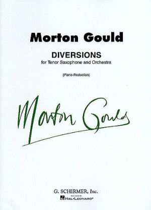 Morton Gould: Diversions for Tenor Saxophone and Piano