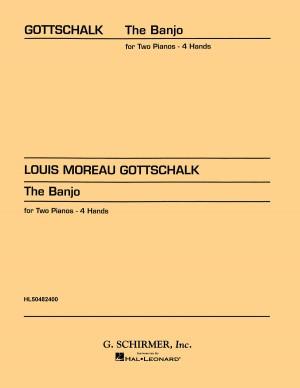 Louis Moreau Gottschalk: The Banjo