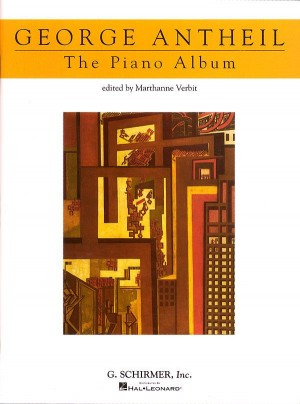 George Antheil: The Piano Album