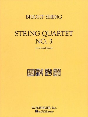 Bright Sheng: String Quartet No. 3