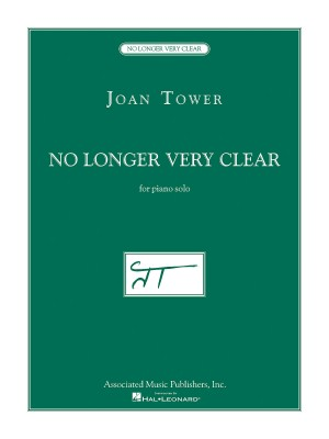 Joan Tower: No Longer Very Clear