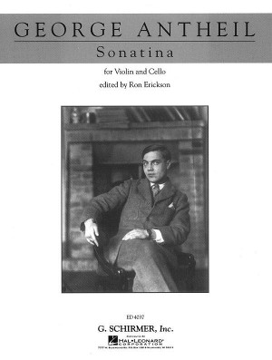 George Antheil: Sonatina For Violin And Cello