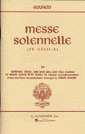 Charles Gounod: Messe Solennelle (St. Cecilia) (Vocal Score)- Schirmer Edition