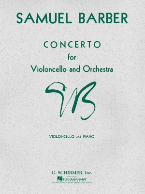 Samuel Barber: Concerto For Violoncello And Orchestra