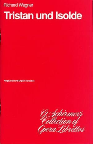 Richard Wagner: Tristan Und Isolde (Libretto)
